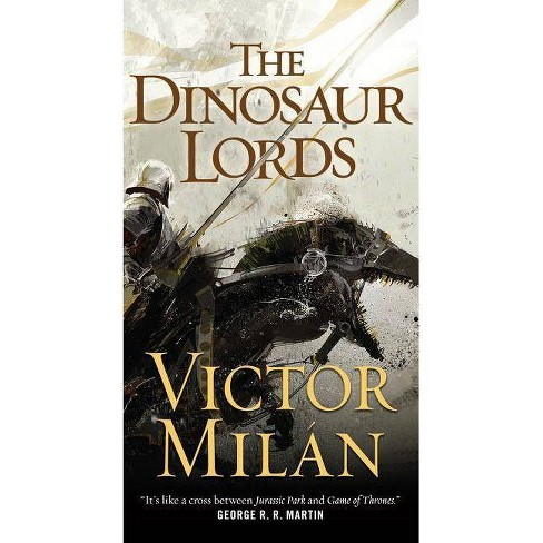 The Dinosaur Lords - by  Victor Milan (Paperback) - image 1 of 1