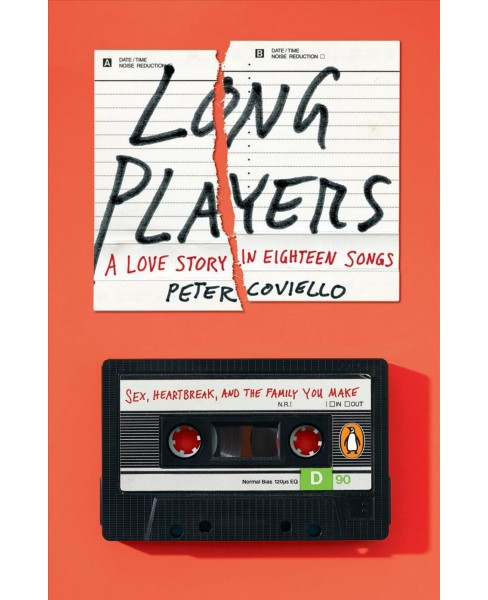 Long Players : A Love Story in Eighteen Songs -  by Peter Coviello (Paperback) - image 1 of 1