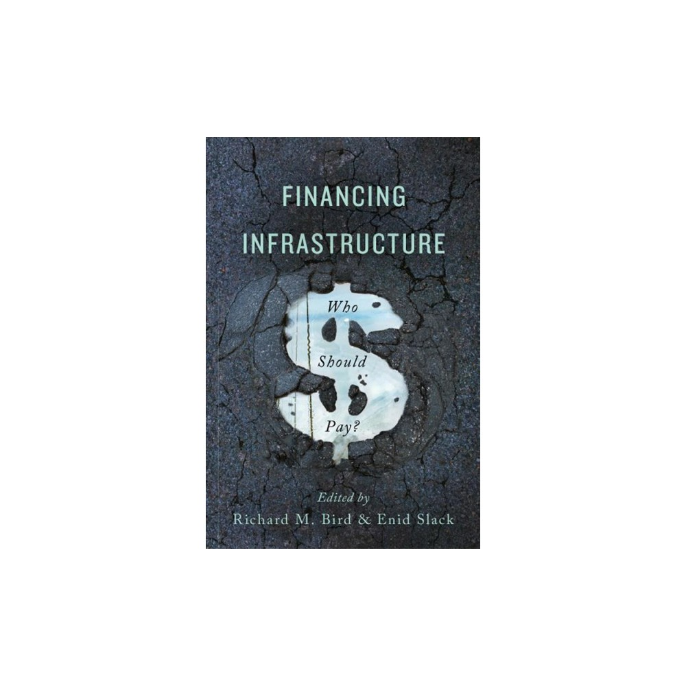 Financing Infrastructure : Who Should Pay? (Paperback)