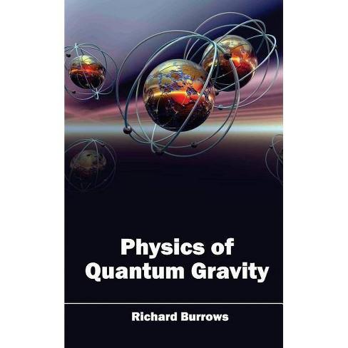 Physics of Quantum Gravity - (Hardcover)