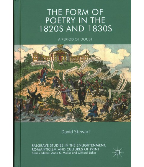 Form of Poetry in the 1820s and 1830s : A Period of Doubt (Hardcover) (David Stewart). - image 1 of 1