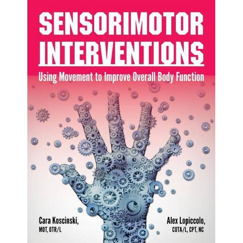 Sensorimotor Interventions - by  Cara Koscinski (Paperback) - image 1 of 1