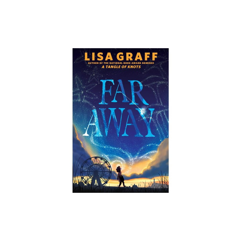 Far Away - by Lisa Graff (Hardcover)