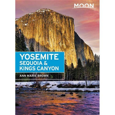 Moon Yosemite, Sequoia & Kings Canyon - (Travel Guide) 8 Edition by  Ann Marie Brown (Paperback) - image 1 of 1