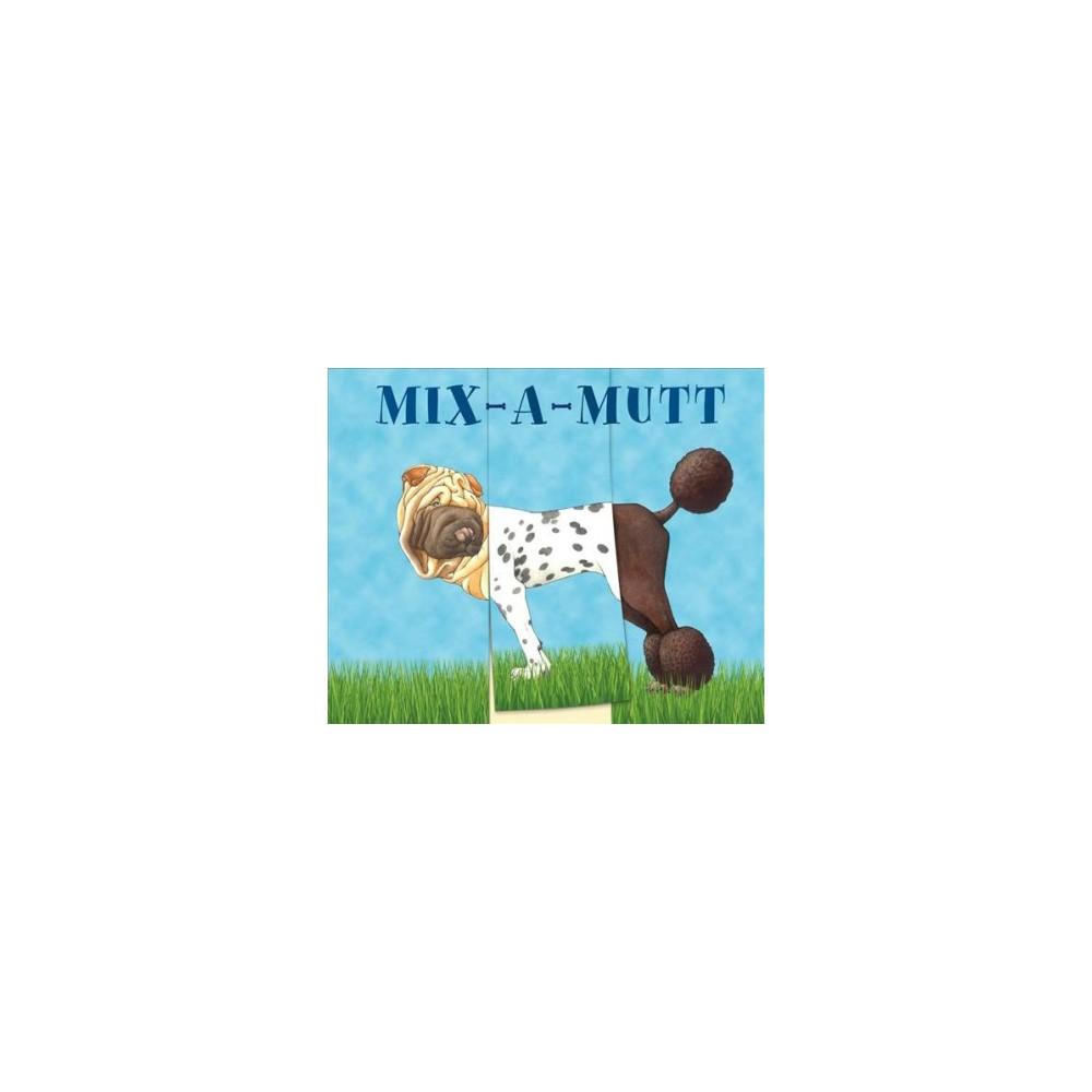 Mix-a-Mutt - Brdbk by Sara Ball (Hardcover)