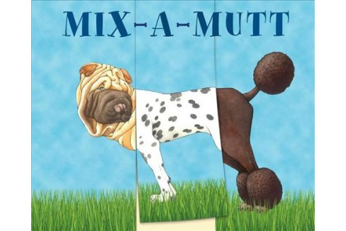 Mix-a-Mutt -  by Sara Ball (Hardcover) - image 1 of 1
