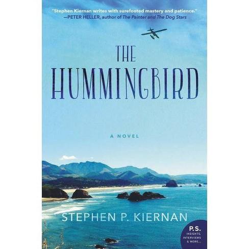 The Hummingbird - by  Stephen P Kiernan (Paperback) - image 1 of 1