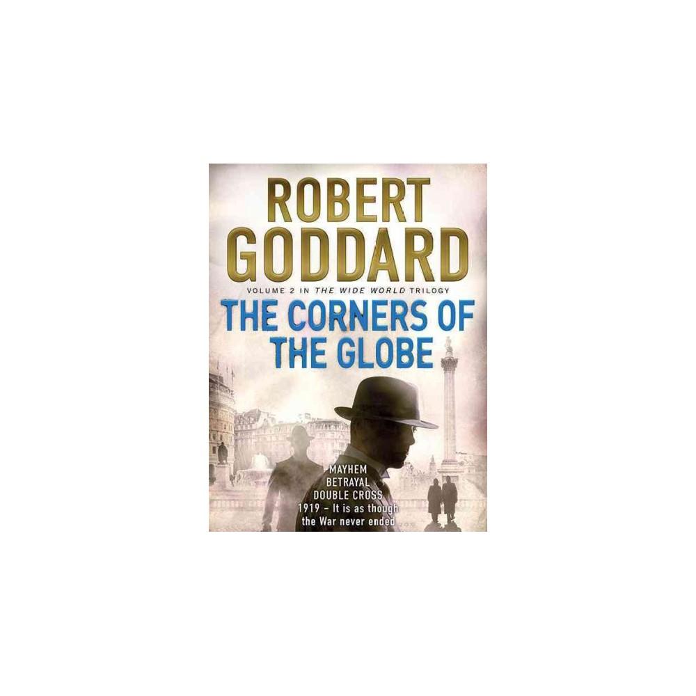 Corners of the Globe (Unabridged) (CD/Spoken Word) (Robert Goddard)