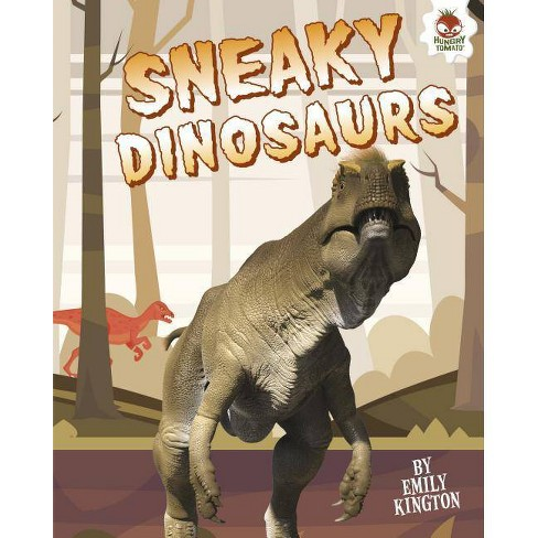 Sneaky Dinosaurs - (My Favorite Dinosaurs) by  Emily Kington (Hardcover) - image 1 of 1