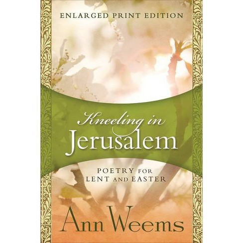 Kneeling in Jerusalem - by  Ann Weems (Paperback) - image 1 of 1