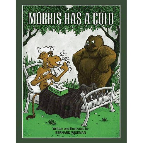 Morris Has a Cold - by  Bernard Wiseman (Paperback) - image 1 of 1