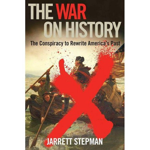 The War on History - by  Jarrett Stepman (Hardcover) - image 1 of 1