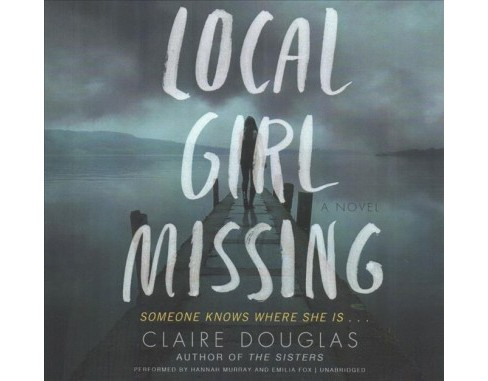 Local Girl Missing (Unabridged) (CD/Spoken Word) (Claire Douglas) - image 1 of 1