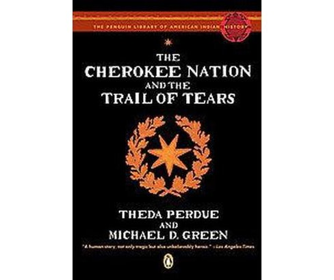 Cherokee Nation and the Trail of Tears (Reprint) (Paperback) (Theda Perdue & Michael D. Green) - image 1 of 1