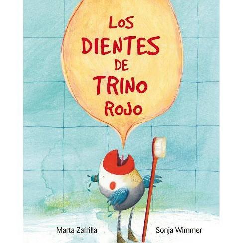 Los Dientes de Trino Rojo (Chirpy Charlie's Teeth) - by  Marta Zafrilla (Hardcover) - image 1 of 1