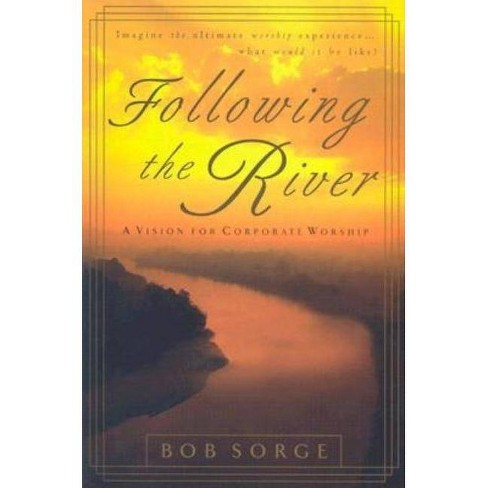 Following the River - by  Bob Sorge (Paperback) - image 1 of 1