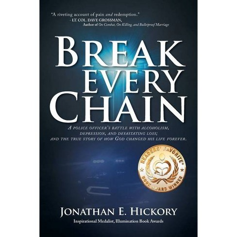Break Every Chain - by  Jonathan E Hickory (Paperback) - image 1 of 1