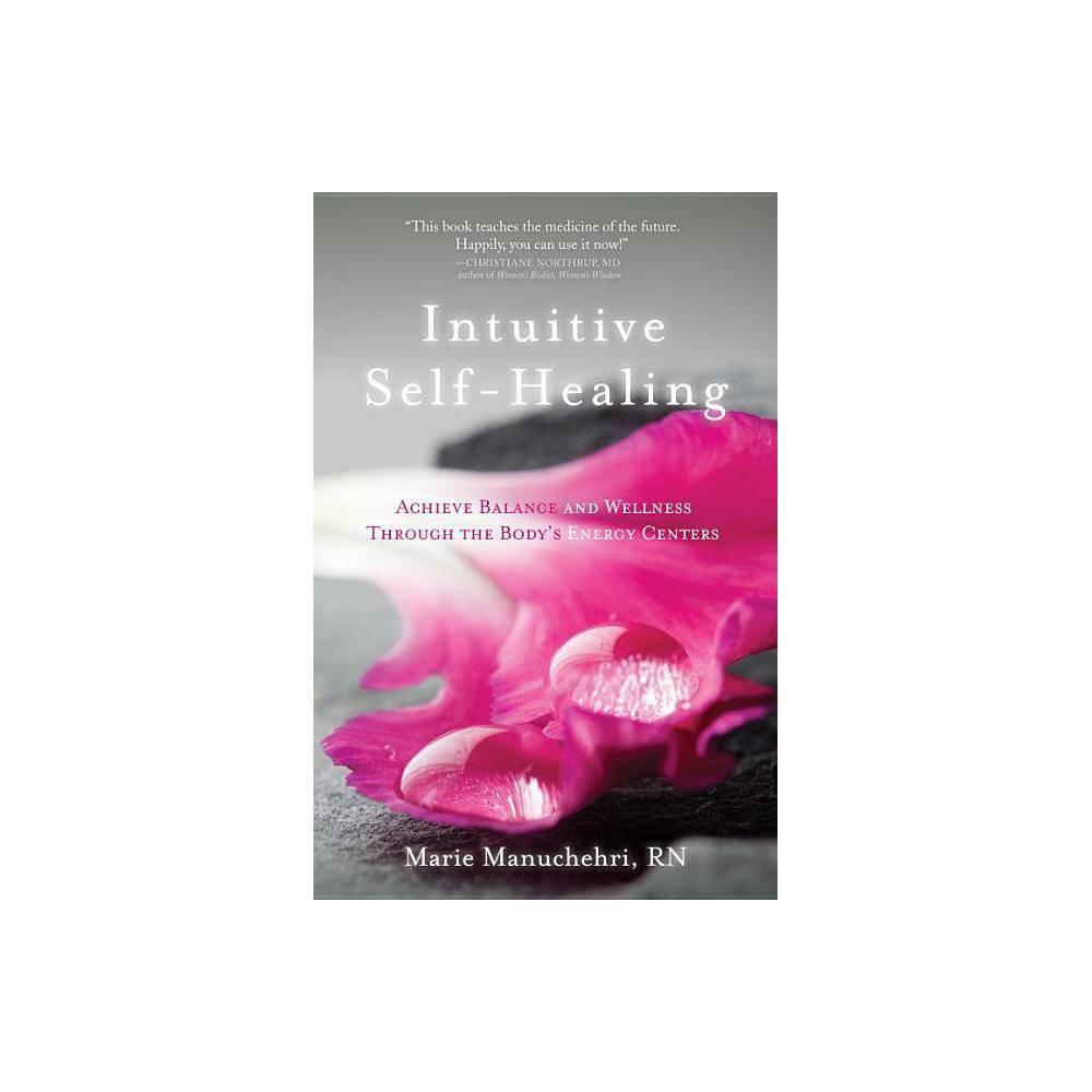 Intuitive Self Healing By Marie Manuchehri Paperback