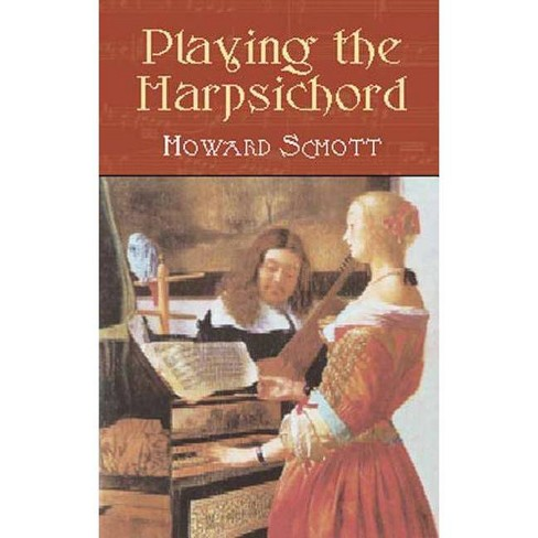 Playing the Harpsichord - (Dover Books on Music) by  Howard Schott (Paperback) - image 1 of 1