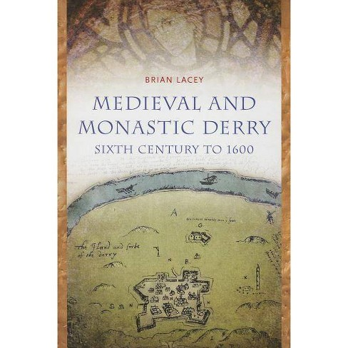 Medieval and Monastic Derry - by  Brian Lacey (Hardcover) - image 1 of 1
