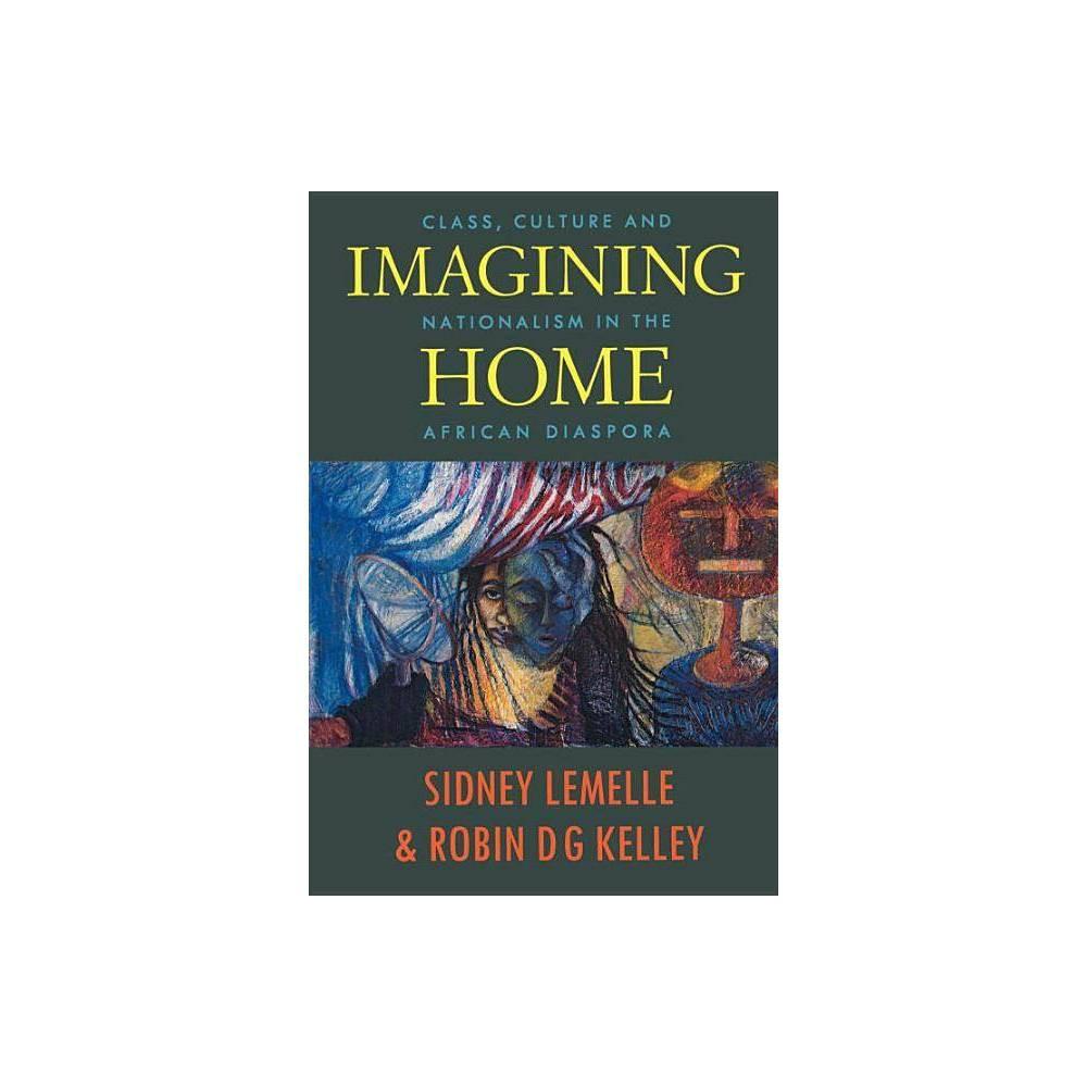 Imagining Home Haymarket By Sidney Lemelle Paperback