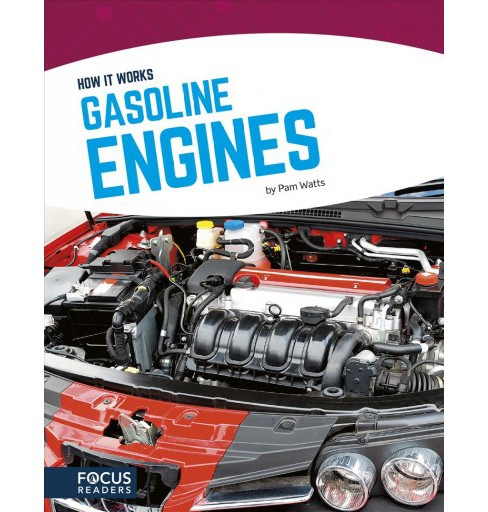 Gasoline Engines -  (How It Works) by Pam Watts (Hardcover) - image 1 of 1