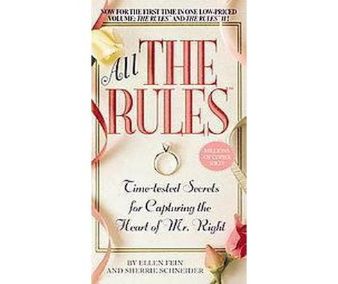 All the Rules : Time-Tested Secrets for Capturing the Heart of Mr. Right (Paperback) (Ellen Fein & - image 1 of 1