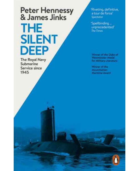 Silent Deep : The Royal Navy Submarine Service Since 1945 (Paperback) (Peter Hennessy & James Jinks) - image 1 of 1