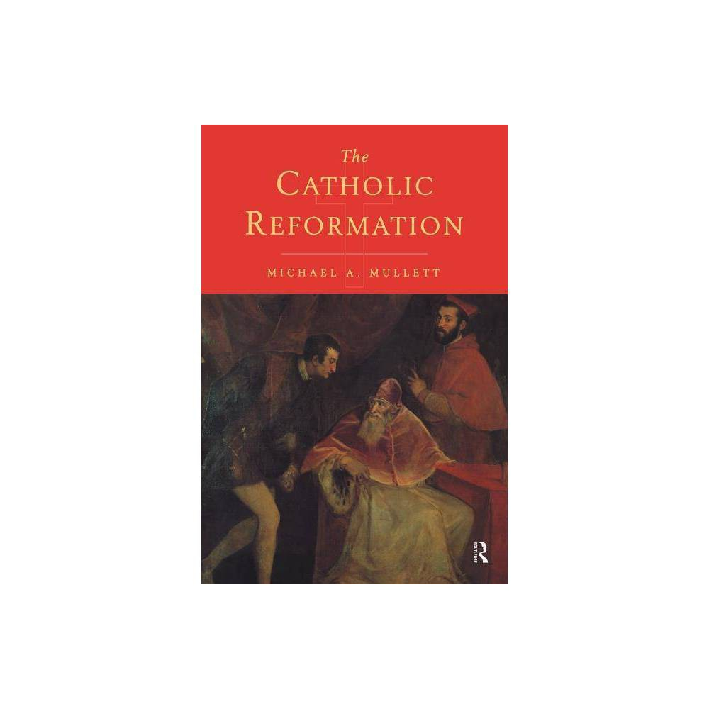 The Catholic Reformation By Michael Mullett Paperback