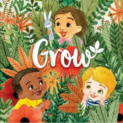 Grow - by Houghton Mifflin Harcourt (Board Book)