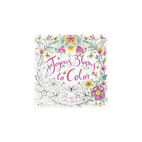 Joyous Blooms To Color Adult Coloring Book By Eleri Fowler Target