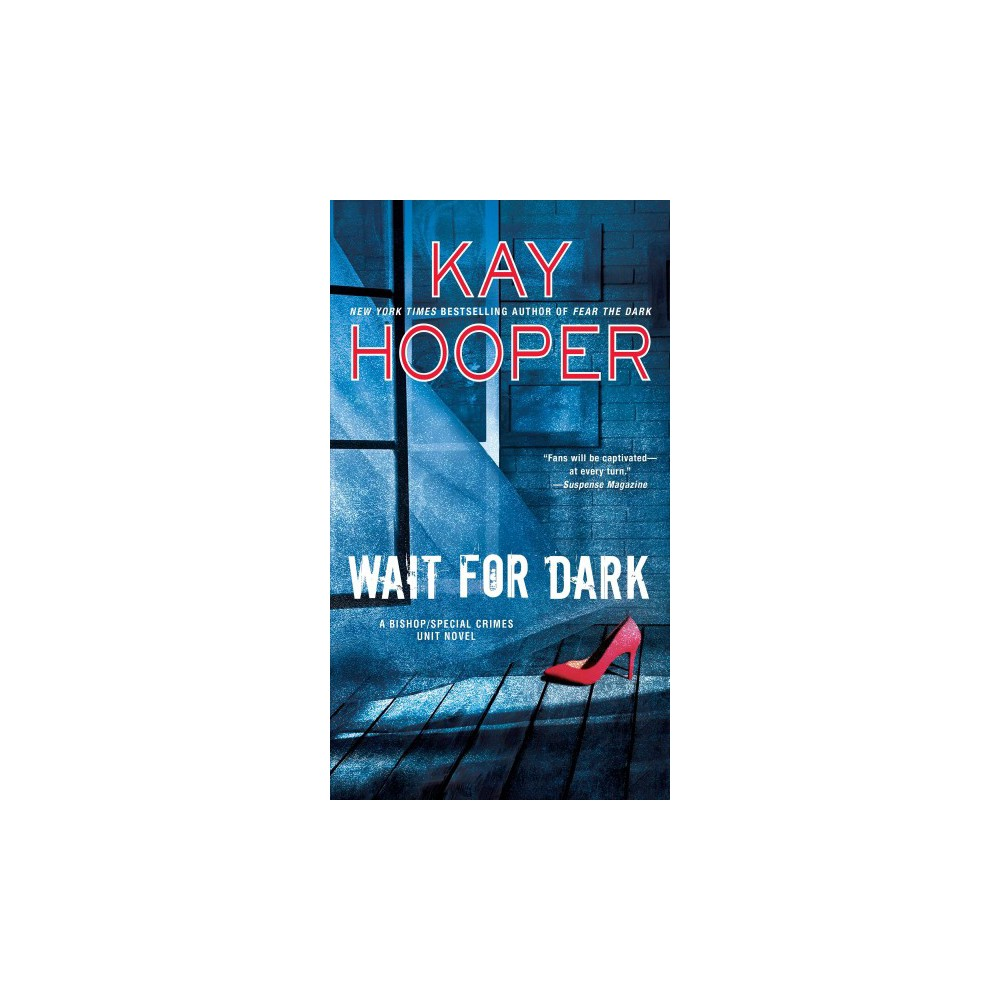 Wait for Dark - Reissue (A Bishop/Special Crimes Unit) by Kay Hooper (Paperback)