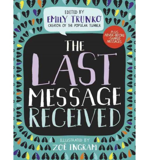 Last Message Received (Hardcover) (Emily Trunko) - image 1 of 1