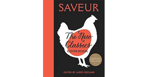 Saveur : The New Classics Cookbook (Hardcover) - image 1 of 1