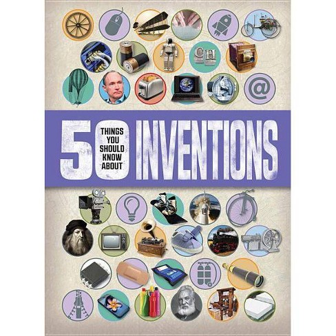 50 Things You Should Know about Inventions - by  Clive Gifford (Paperback) - image 1 of 1