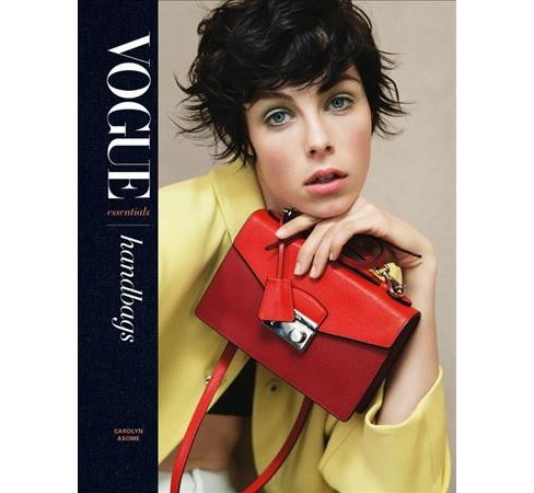 Vogue Essentials : Handbags -  by Carolyn Asome (Hardcover) - image 1 of 1