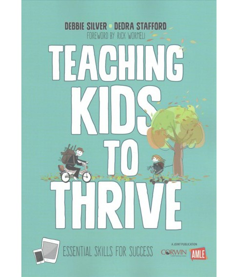 Teaching Kids to Thrive : Essential Skills for Success (Paperback) (Debbie Silver & Dedra Stafford) - image 1 of 1