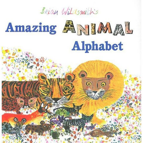 Brian Wildsmith's Amazing Animal Alphabet - (Hardcover) - image 1 of 1