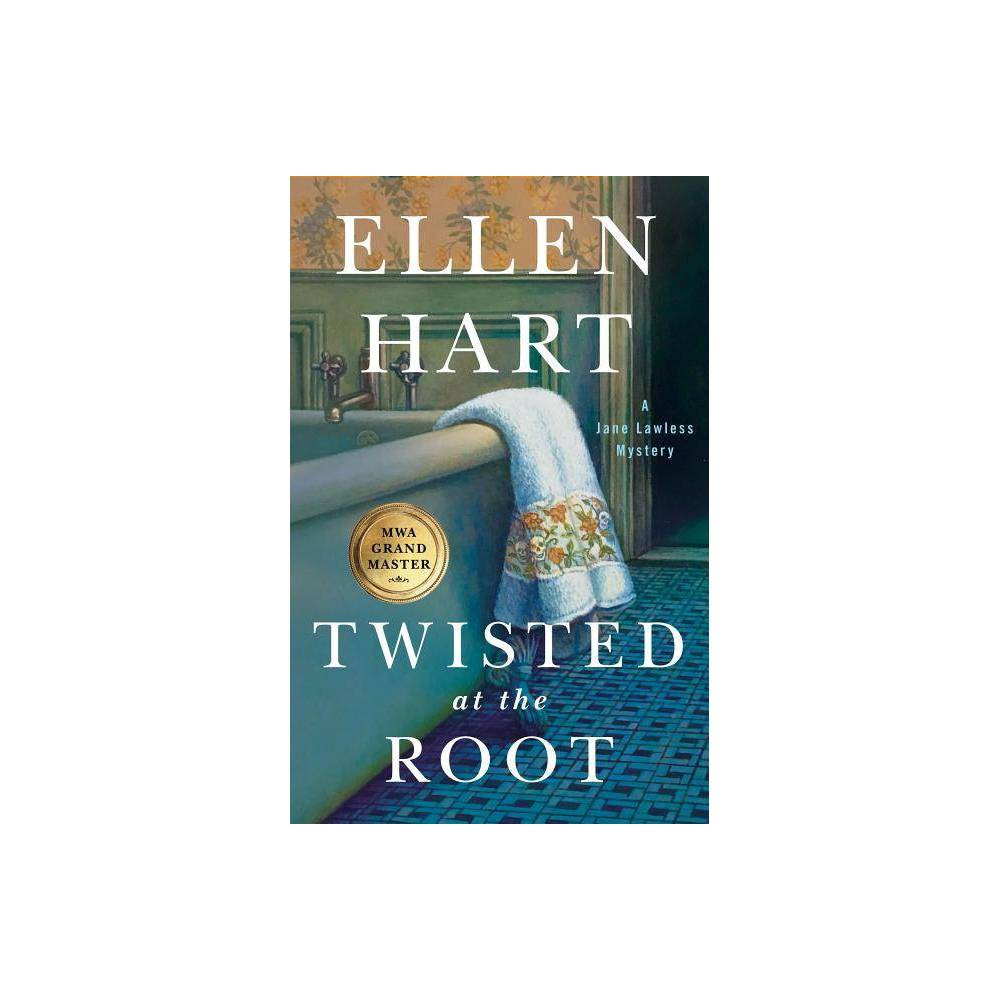 Twisted At The Root Jane Lawless Mysteries 26 By Ellen Hart Hardcover
