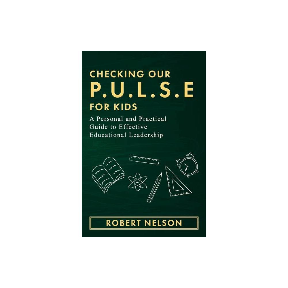 Checking Our P U L S E For Kids By Robert Nelson Paperback