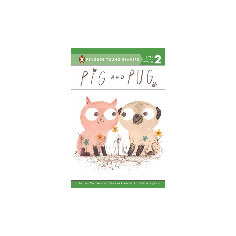 Pig and Pug ( Penguin Young Readers, Level 2) (Hardcover)