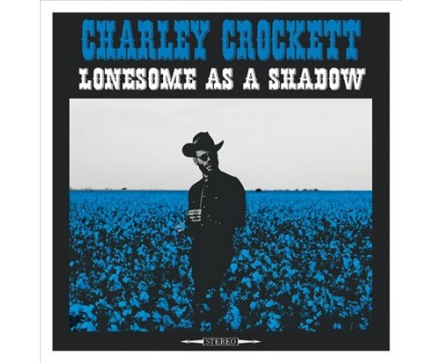 Charley Crockett - Lonesome As A Shadow (CD) - image 1 of 1