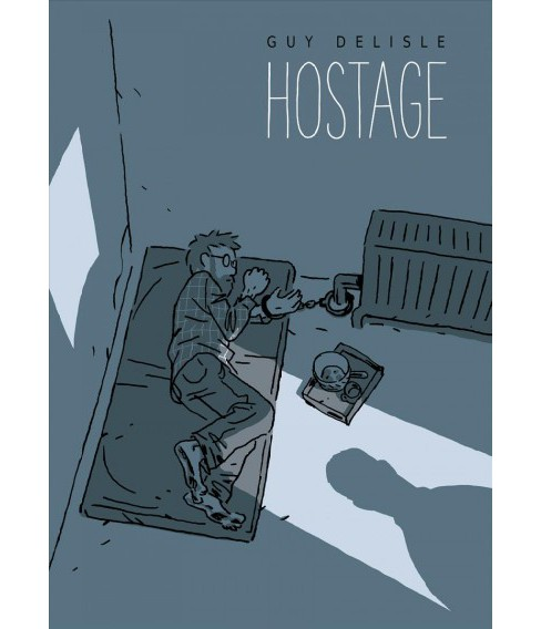 Hostage -  by Guy Delisle (Hardcover) - image 1 of 1