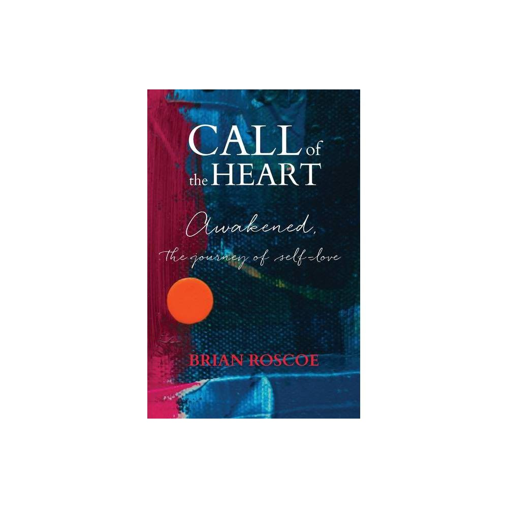 Call Of The Heart By Brian Roscoe Paperback