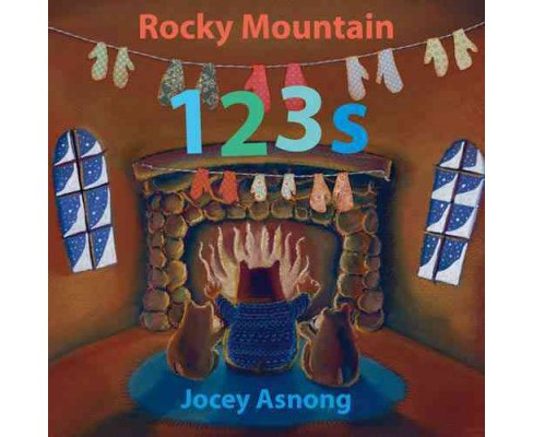 Rocky Mountain 123s (Hardcover) (Jocey Asnong) - image 1 of 1