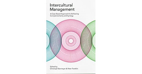 Intercultural Management : A Case-Based Approach to Achieving Complementarity and Synergy (Paperback) - image 1 of 1