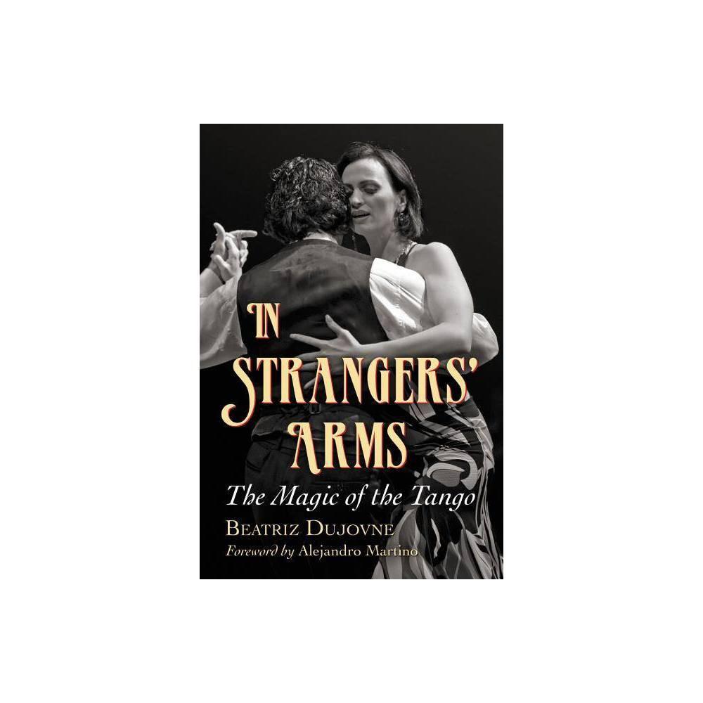 In Strangers Arms By Beatriz Dujovne Paperback