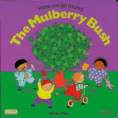 Here We Go Round the Mulberry Bush - (Classic Books with Holes Board Book)(Board_book)