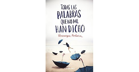 Todas las palabras que no me han dicho/ All the Words they Haven't Told Me (Translation) (Paperback) - image 1 of 1