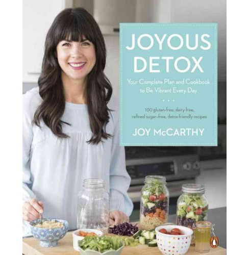 Joyous Detox : Your Complete Plan and Cookbook to Be Vibrant Every Day (Paperback) (Joy Mccarthy) - image 1 of 1